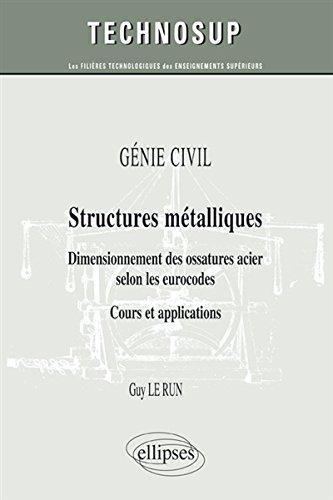 genie-civil-structures-metalliques-dimensionnement-des-ossatures-acier-selon-les-eurocodes-cours-et-