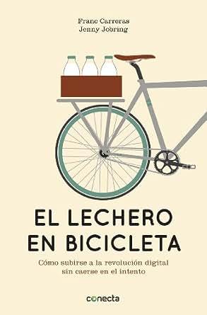 Amazon.com: El lechero en bicicleta: Cómo subirse a la revolución