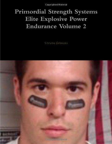Primordial Strength Systems Elite Explosive Power Endurance Volume 2 front-1000901
