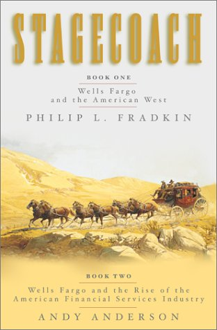 Stagecoach: Book One - Wells Fargo and the American West / Book Two: Wells Fargo and the Rise of the American Financial Services Industry, Andy Philip L. and AndersonFradkin