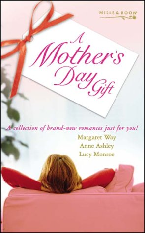 best mothers day gifts 2011. day gifts-A Mother#39;s Day Gift