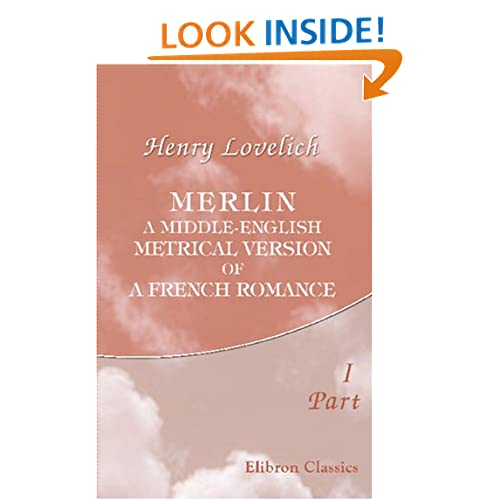 Merlin, a Middle-English Metrical Version of a French Romance: Part 1