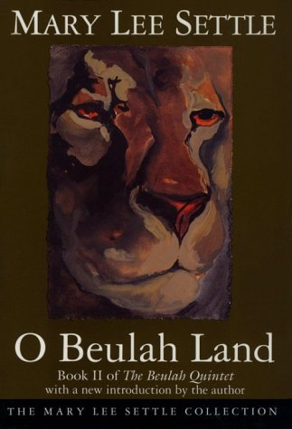 O Beulah Land: Book II of the Beulah Quintet (Beulah Quintet/Mary Lee Settle, Bk 2)