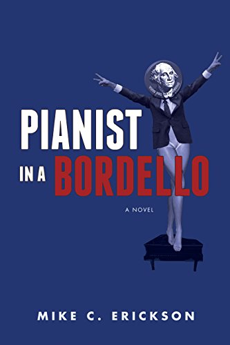 Pianist In A Bordello by Mike C. Erickson ebook deal