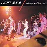 Heatwave ALWAYS AND FOREVER - THE BEST OF HEATWAVE