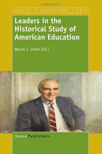 Leaders in the Historical Study Ofamerican Education