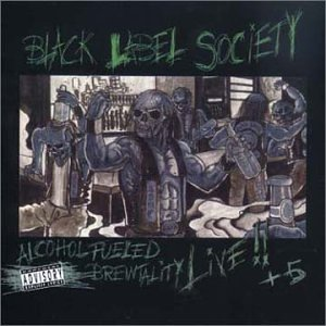 Black Label Society - Alcohol Fueled Brewtality Live (1 of 2) - Zortam Music