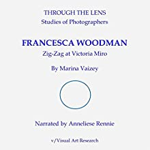 Francesca Woodman Zig Zag: Through the Lens, Book 7 Audiobook by Marina Vaizey Narrated by Anneliese Rennie