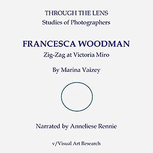 Francesca Woodman Zig Zag: Through the Lens, Book 7 Hörbuch von Marina Vaizey Gesprochen von: Anneliese Rennie