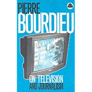 ON TELEVISION AND JOURNALISM Pierre Bourdieu
