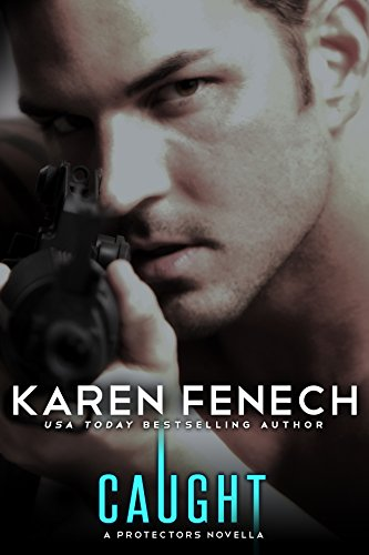 caught-a-protectors-series-novella-volume-45-caught-may-be-read-on-its-own-the-protectors-series