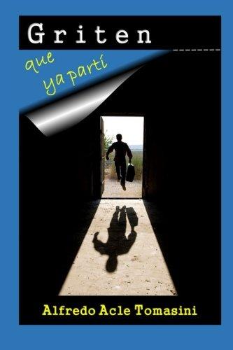 Griten que ya parti (Spanish Edition)