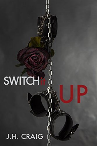 Book: Switch It UP (The Switch Stories Book 2) by J. H. Craig