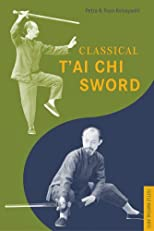 Classical Tai Chi Sword (Tuttle Martial Arts)