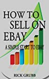 How To Sell On eBay: A Simple Start To eBay