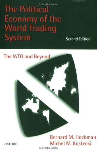The Political Economy of the World Trading System: The WTO and Beyond