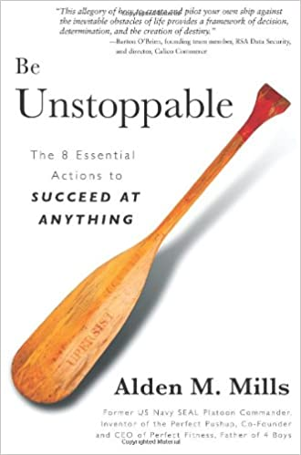 Be Unstoppable: The Eight Essential Actions to Succeed at Anything