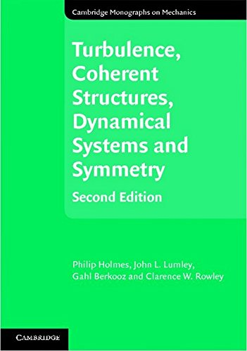 Turbulence, Coherent Structures, Dynamical Systems and Symmetry (Cambridge Monographs on Mechanics) PDF
