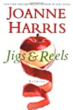 Jigs & Reels: Stories (0060590130) by Joanne Harris