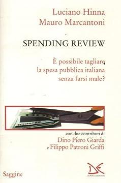 Cover Spending review. È possibile tagliare la spesa pubblica senza farsi male?