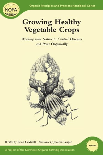 NOFA Guides Set: Growing Healthy Vegetable Crops: Working...