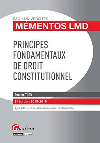 Mémentos LMD - Principes fondamentaux de droit constitutionnel 2015-2016