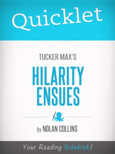 Quicklet on Tucker Max's Hilarity Ensues PDF