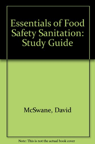 Essentials of Food Safety Sanitation: Study Guide