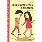 Je suis amoureux d&#39;un tigrepar Paul Thies