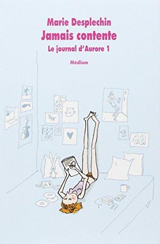 Le Journal d'Aurore (1) : Jamais contente
