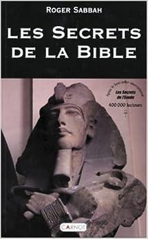 LES SECRETS DE LA BIBLE : INTERVIEW DE ROGER SABBAH dans CHRISTIANISME, ISLAMISME, JUDAISME 41TM0BEP5VL._SY344_BO1,204,203,200_