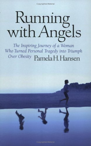 Image for Running With Angels: The Inspiring Journey of a Woman Who Turned Personal Tragedy into Triumph Over Obesity