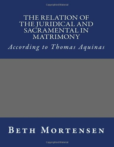 The Relation of the Juridical and Sacramental in Matrimony: According to Thomas Aquinas
