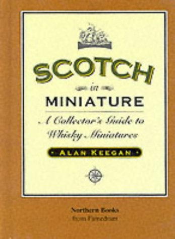 Scotch in Miniature: A Collector's Guide to Whisky Miniatures