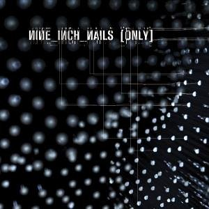 Nine Inch Nails - Only - Zortam Music