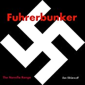 Fuhrerbunker: The Novella Range, Book 2 | Ian Shimwell
