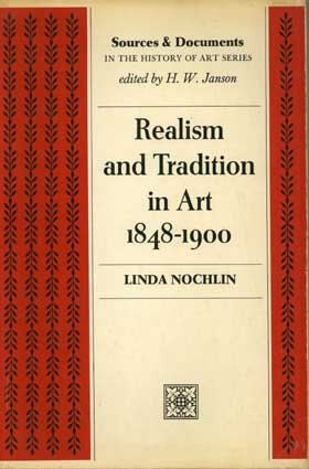 Realism and Tradition in Art, 1848-1900: Sources and Documents (Sources & Documents in History of Art), Linda Nochlin