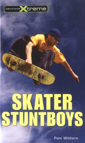 Skater Stuntboys (Take It to the Xtreme)