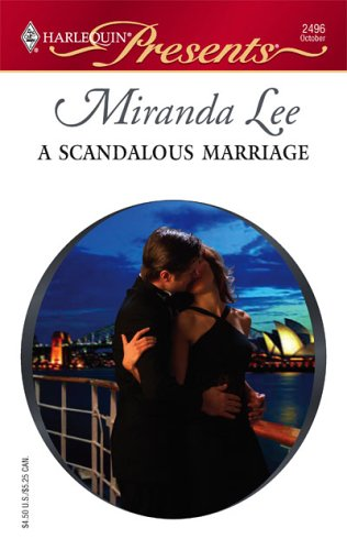 A Scandalous Marriage (Harlequin Presents), MIRANDA LEE