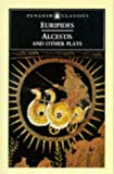 Alcestis and Other Plays (Penguin Classics) (0140446435) by Euripides