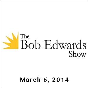 The Bob Edwards Show, Miroslava Gongadze, Mychailo Wynnyckyi, and Kenneth Cukier, March 6, 2014 Radio/TV Program