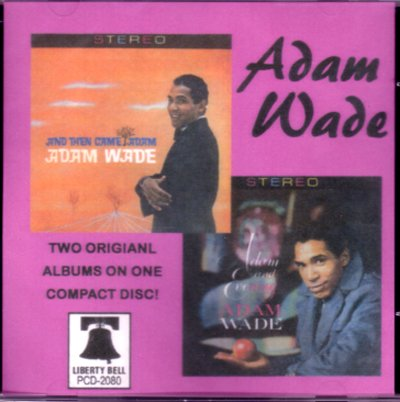 AND THEN CAME ADAM WADE AND ADAM AND EVENING