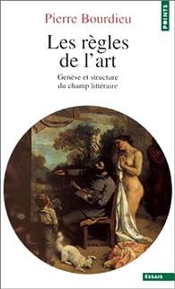 Les règles de l\'art par Pierre Bourdieu