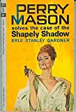 Perry Mason solves the case of the Shapely Shadow