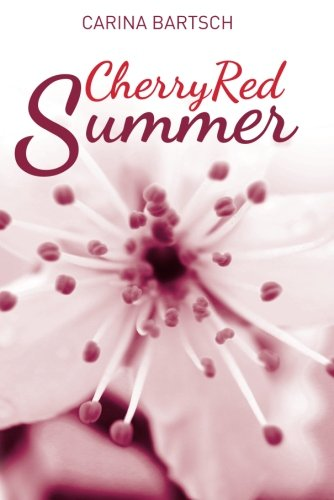 Cherry Red Summer (Emely and Elyas), by Carina Bartsch