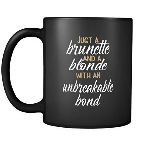 just-a-brunette-and-a-blonde-with-an-unbreakable-bond-coffee-mug-best-friend-mug-coffee-mugs-with-sa