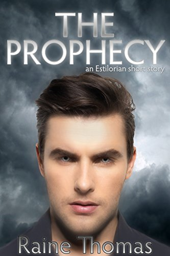 The Prophecy (An Estilorian Short Story) (Raine Thomas compare prices)