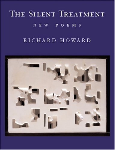 Silent Treatment: New Poems, RICHARD HOWARD