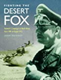 Fighting the Desert Fox: Rommel's Campaigns in North Africa April 1941 to August 1942 (1854094076) by Delaney, John