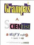 Grampa's a Scientist